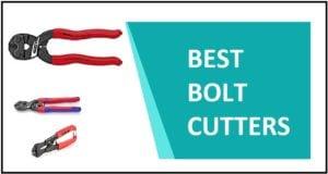 BEST BOLT CUTTERS