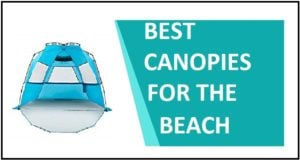 BEST CANOPIES FOR THE BEACH